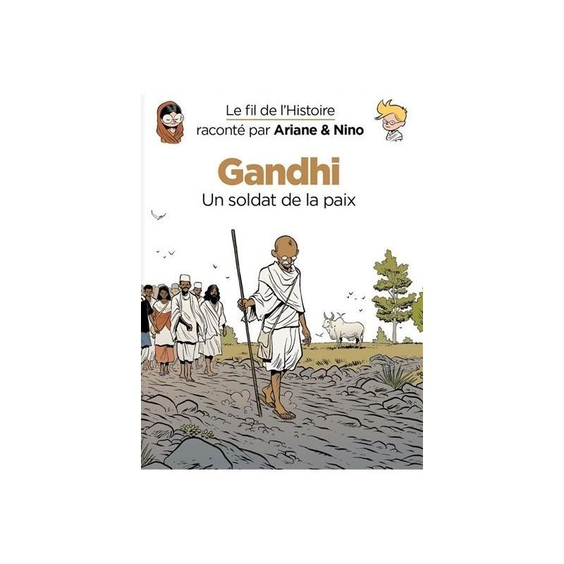 Le fil de l'histoire raconté par Ariane & Nino : Gandhi, un soldat de la paix