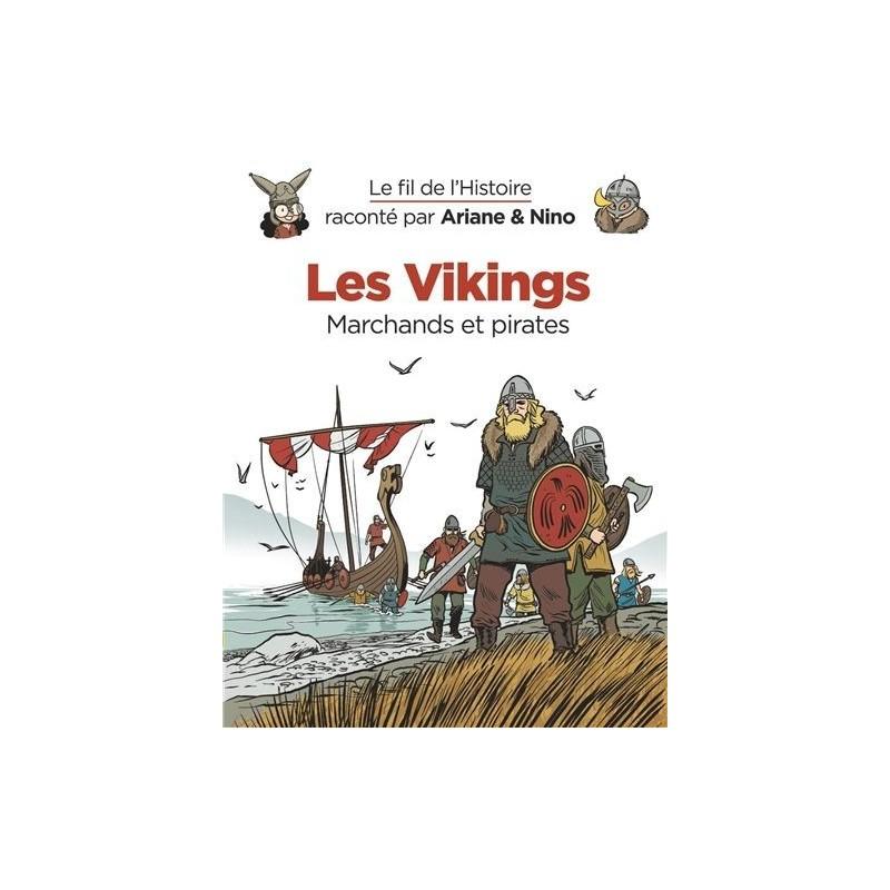 Le fil de l'histoire raconté par Ariane & Nino - Tome 17 : Les Vikings