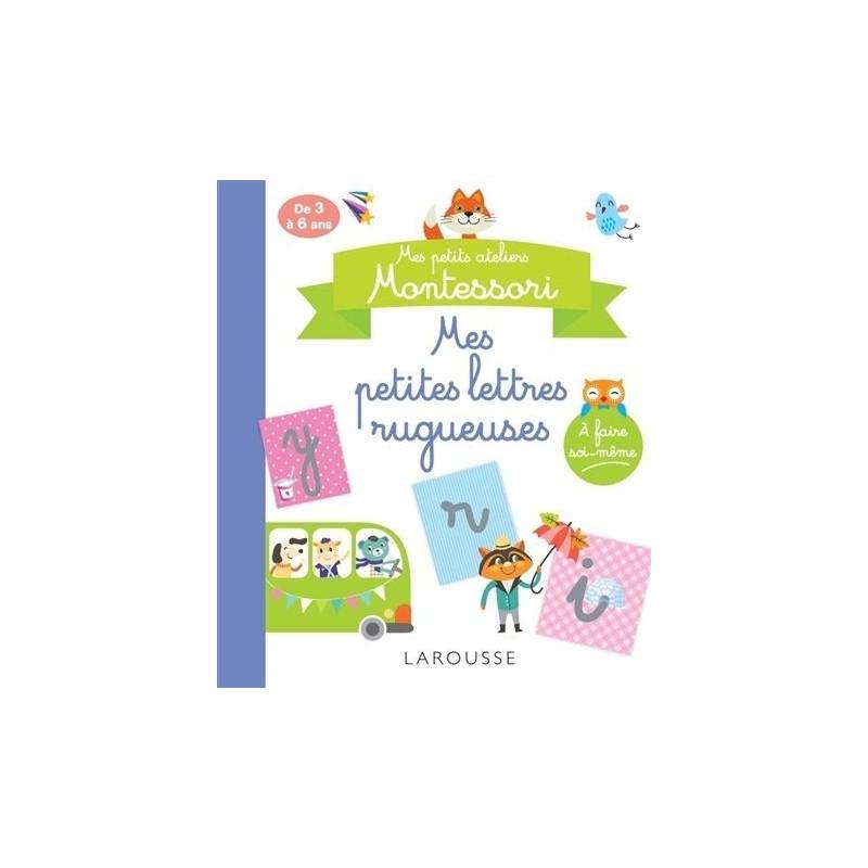 Mes petits ateliers Montessori - Mes petites lettres rugueuses