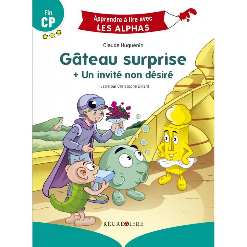 Apprendre à lire avec les alphas : Gateau surprise - Fin de CP