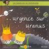 Les aventures de Stellablabla : Urgence sur Uranus - Tome 1