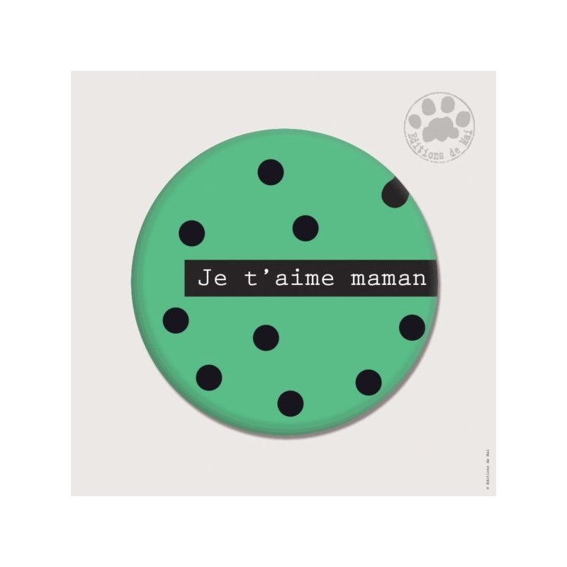 Magnet rond - Je t'aime maman
