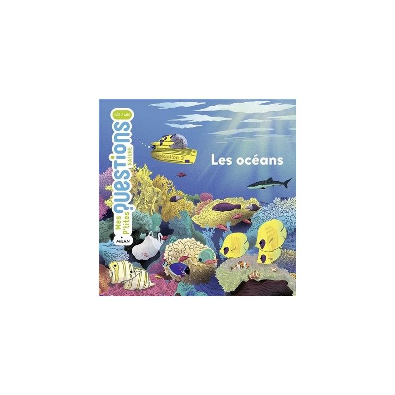 Mes P'tites questions - Les océans