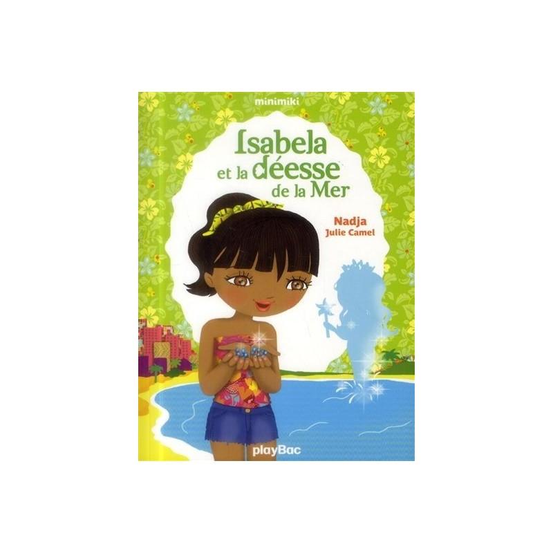 Minimiki - Tome 6 : Isabela et la déesse de la mer