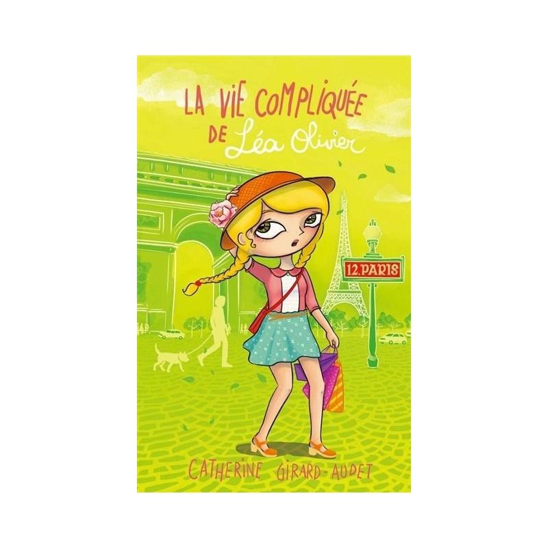 La vie compliquée de Léa Olivier - Tome 12 : Paris