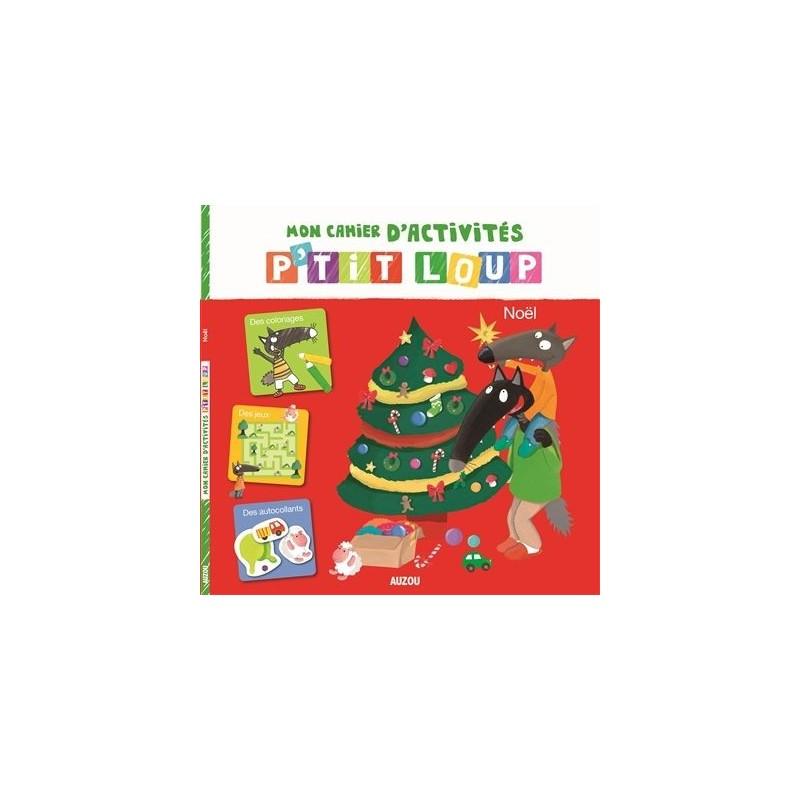 Mon cahier d'activités P'tit Loup : Joyeux Noël !