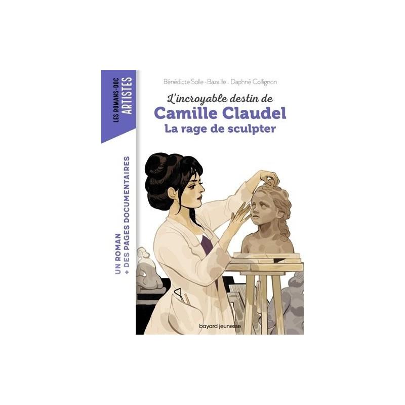 L'incroyable destin de Camille Claudel